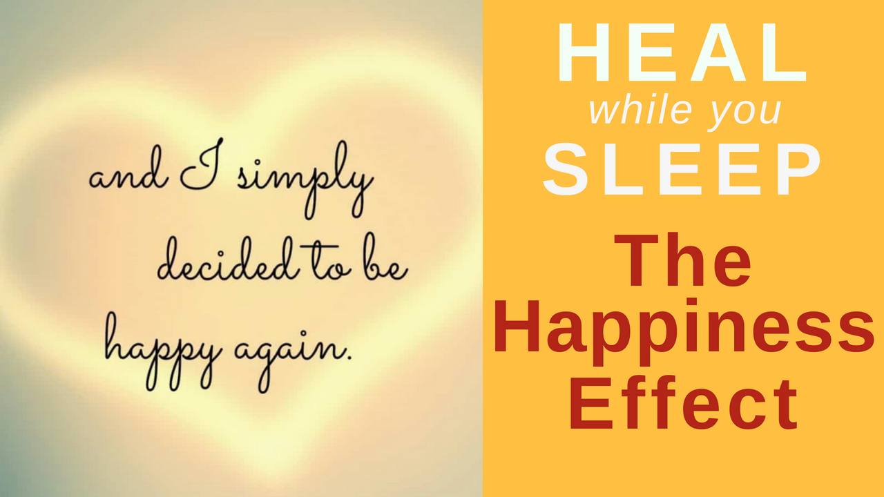 Be Happy ★ Reprogram your mind for Happiness while you Sleep